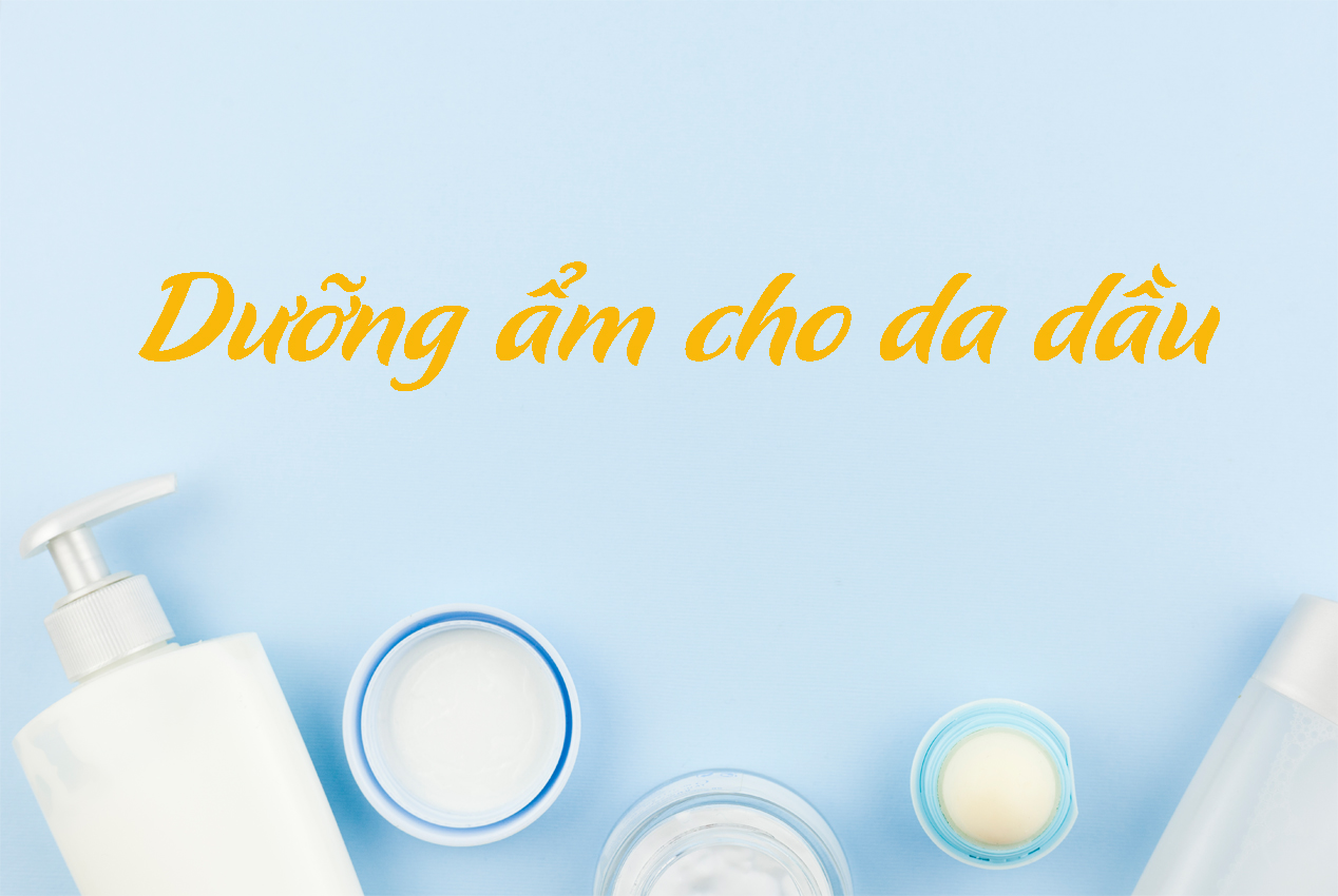 kem dưỡng ẩm cho da dầu tốt