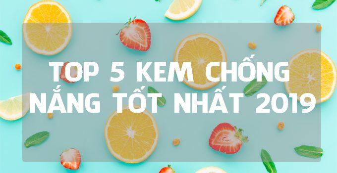 top 5 kem chống nắng tốt nhất