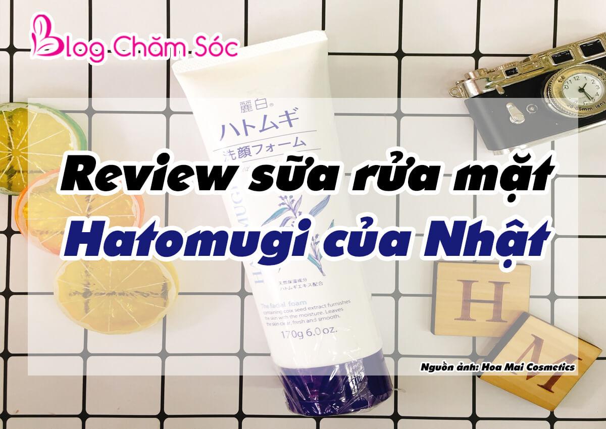 review sữa rửa mặt hatomugi của Nhật